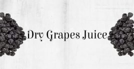 Dry Grapes Juice for Babies – An Amazing Home remedy!