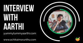 Yummy Tummy Aarthi – Sharing her Blogging Journey – An Exclusive Interview